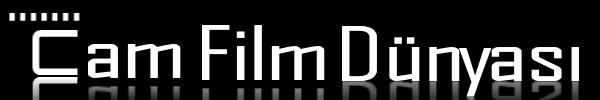 Cam Film Dünyası